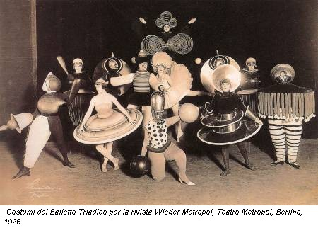 Costumi del Balletto Triadico per la rivista Wieder Metropol, Teatro Metropol, Berlino, 1926