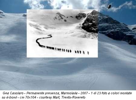 Gea Casolaro - Permanente presenza, Marmolada - 2007 - 1 di 23 foto a colori montate su d-bond - cm 70x104 - courtesy Mart, Trento-Rovereto
