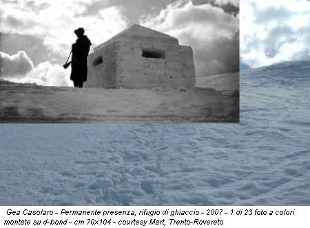 Gea Casolaro - Permanente presenza, rifugio di ghiaccio - 2007 - 1 di 23 foto a colori montate su d-bond - cm 70x104 - courtesy Mart, Trento-Rovereto