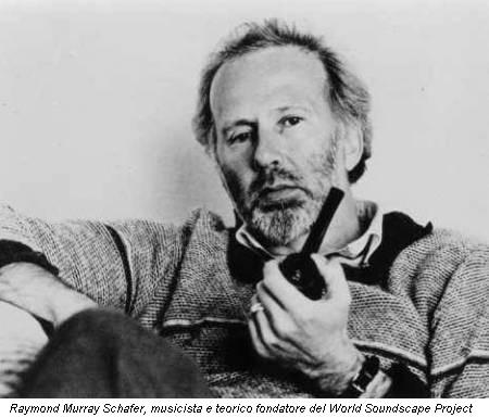 Raymond Murray Schafer, musicista e teorico fondatore del World Soundscape Project