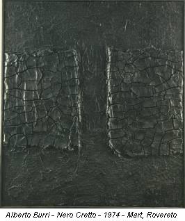Alberto Burri - Nero Cretto - 1974 - Mart, Rovereto