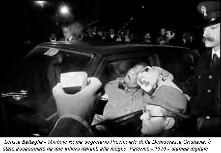 Letizia Battaglia - Michele Reina segretario Provinciale della Democrazia Cristiana, è stato assassinato da due killers davanti alla moglie. Palermo - 1979 - stampa digitale
