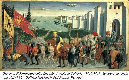 Giovanni di Piermatteo detto Boccati - Andata al Calvario - 1446-1447 - tempera su tavola - cm 40,2x73,5 - Galleria Nazionale dell'Umbria, Perugia