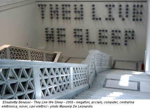 Elisabetta Benassi - They Live We Sleep - 2008 - megafoni, acciaio, computer, centralina elettronica, mixer, cavi elettrici - photo Manuela De Leonardis