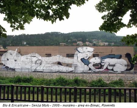 Blu & Ericailcane - Senza titolo - 2008 - murales - area ex-Bimac, Rovereto