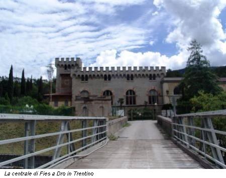 La centrale di Fies a Dro in Trentino