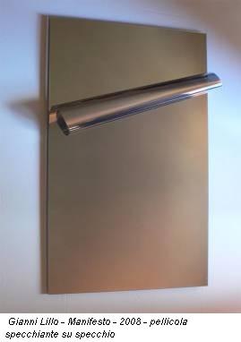 Gianni Lillo - Manifesto - 2008 - pellicola specchiante su specchio