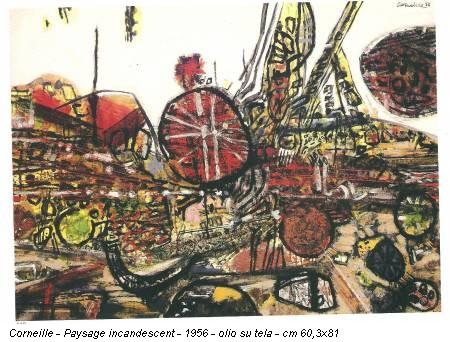 Corneille - Paysage incandescent - 1956 - olio su tela - cm 60,3x81