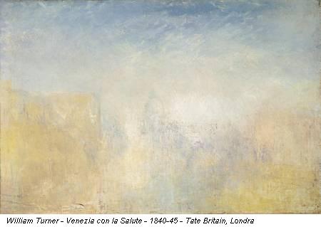 William Turner - Venezia con la Salute - 1840-45 - Tate Britain, Londra