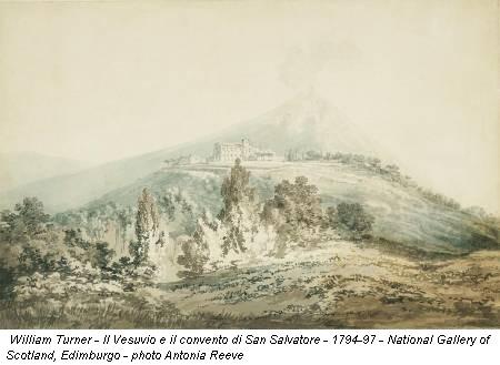 William Turner - Il Vesuvio e il convento di San Salvatore - 1794-97 - National Gallery of Scotland, Edimburgo - photo Antonia Reeve