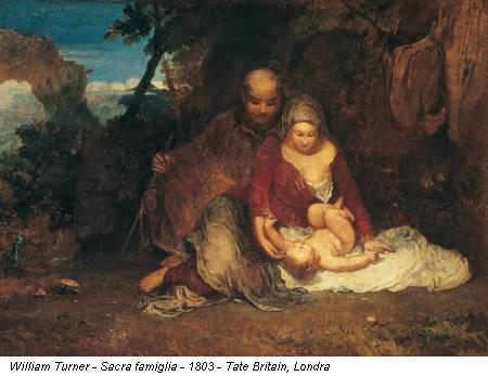 William Turner - Sacra famiglia - 1803 - Tate Britain, Londra