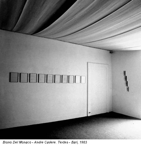 Bruno Del Monaco - Andre Cadere. Textes - Bari, 1983