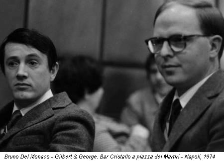 Bruno Del Monaco - Gilbert & George. Bar Cristallo a piazza dei Martiri - Napoli, 1974