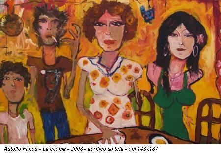 Astolfo Funes - La cocina - 2008 - acrilico su tela - cm 143x187