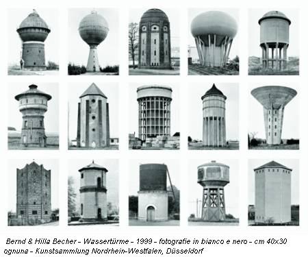 Bernd & Hilla Becher - Wassertürme - 1999 - fotografie in bianco e nero - cm 40x30 ognuna - Kunstsammlung Nordrhein-Westfalen, Düsseldorf