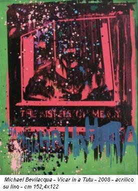 Michael Bevilacqua - Vicar in a Tutu - 2008 - acrilico su lino - cm 152,4x122