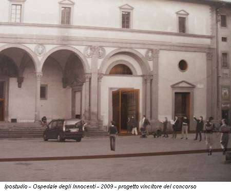 Ipostudio - Ospedale degli Innocenti - 2009 - progetto vincitore del concorso