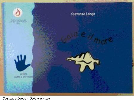 Costanza Longo - Gaia e il mare