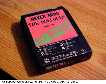 La cartuccia Stereo 8 di Never Mind The Bollocks dei Sex Pistols