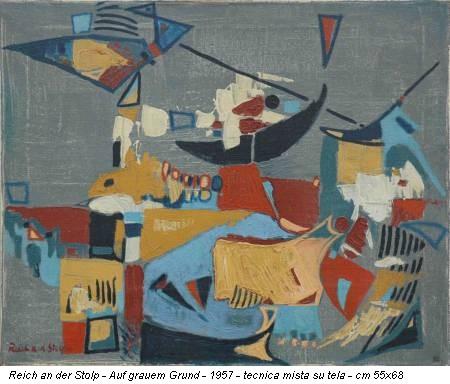 Reich an der Stolp - Auf grauem Grund - 1957 - tecnica mista su tela - cm 55x68