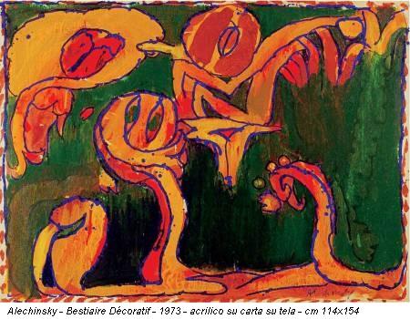 Alechinsky - Bestiaire Décoratif - 1973 - acrilico su carta su tela - cm 114x154