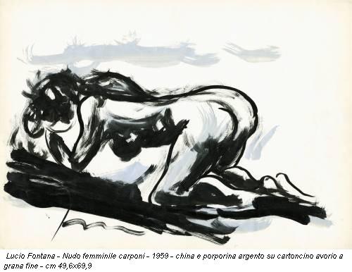 Lucio Fontana - Nudo femminile carponi - 1959 - china e porporina argento su cartoncino avorio a grana fine - cm 49,6x69,9