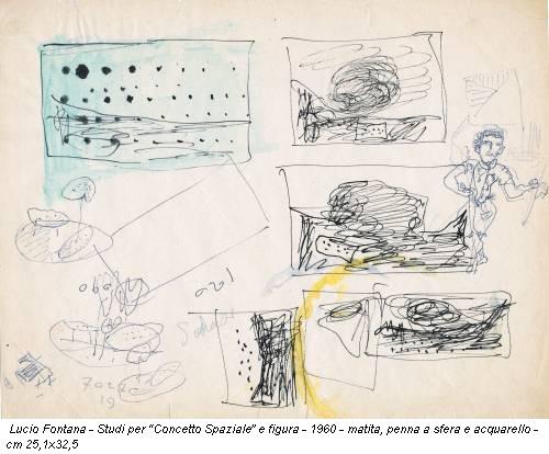 """Lucio Fontana - Studi per """"Concetto Spaziale"""" e figura - 1960 - matita, penna a sfera e acquarello - cm 25,1x32,5"""