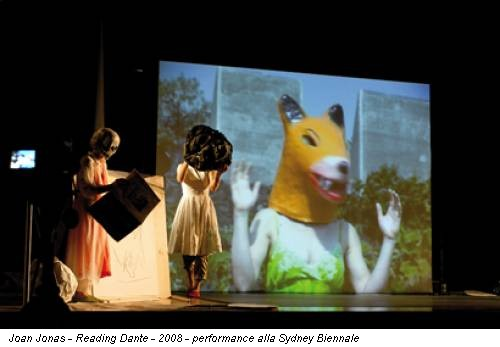 Joan Jonas - Reading Dante - 2008 - performance alla Sydney Biennale