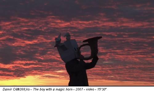 """Damir Očko - The boy with a magic horn - 2007 - video - 15'30"""""""