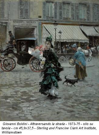 Giovanni Boldini - Attraversando la strada - 1873-75 - olio su tavola - cm 45,9x37,5 - Sterling and Francine Clark Art Institute, Williamstown