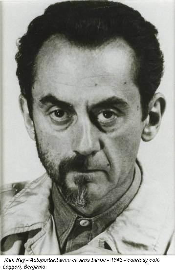 Man Ray - Autoportrait avec et sans barbe - 1943 - courtesy coll. Leggeri, Bergamo