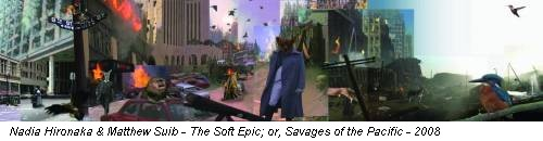 Nadia Hironaka & Matthew Suib - The Soft Epic; or, Savages of the Pacific - 2008