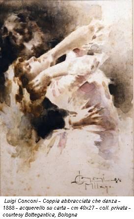 Luigi Conconi - Coppia abbracciata che danza - 1888 - acquerello su carta - cm 40x27 - coll. privata - courtesy Bottegantica, Bologna