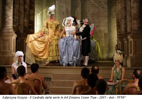 Katarzyna Kozyra - Il Castrato dalla serie In Art Dreams Come True - 2007 - dvd - 15'59''