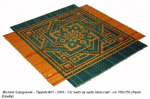 Michele Giangrande - Tappeto #01 - 2009 - 132 metri da sarto intrecciati - cm 150x150 (Paolo Erbetta)