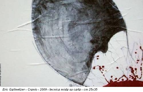 Eric Gallmetzer - Cranio - 2009 - tecnica mista su carta - cm 25x35