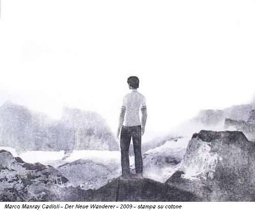 Marco Manray Cadioli - Der Neue Wanderer - 2009 - stampa su cotone