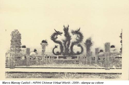 Marco Manray Cadioli - HiPiHi Chinese Virtual World - 2009 - stampa su cotone