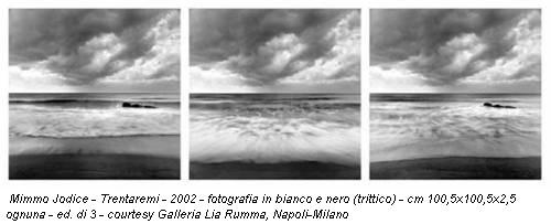 Mimmo Jodice - Trentaremi - 2002 - fotografia in bianco e nero (trittico) - cm 100,5x100,5x2,5 ognuna - ed. di 3 - courtesy Galleria Lia Rumma, Napoli-Milano