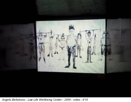 Angelo Bellobono - Low Life Wellbeing Center - 2009 - video - 6'10