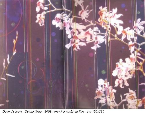 Dany Vescovi - Senza titolo - 2009 - tecnica mista su lino - cm 150x220