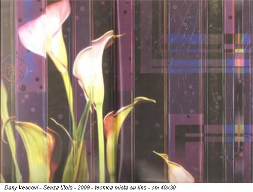 Dany Vescovi - Senza titolo - 2009 - tecnica mista su lino - cm 40x30