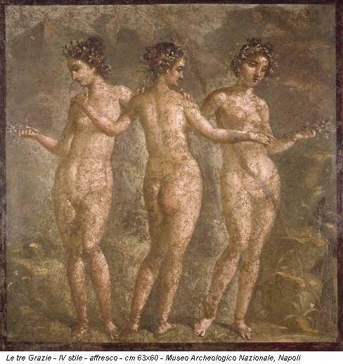 Le tre Grazie - IV stile - affresco - cm 63x60 - Museo Archeologico Nazionale, Napoli
