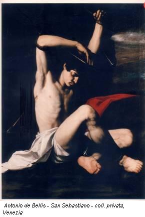 Antonio de Bellis - San Sebastiano - coll. privata, Venezia