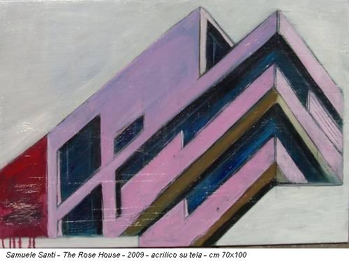 Samuele Santi - The Rose House - 2009 - acrilico su tela - cm 70x100