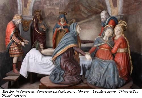 Maestro dei Compianti - Compianto sul Cristo morto - XVI sec. - 8 sculture lignee - Chiesa di San Dionigi, Vigevano