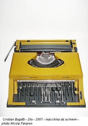 Cristian Bugatti - Dio - 2007 - macchina da scrivere - photo Nicola Favaron