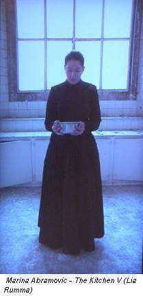 Marina Abramovic - The Kitchen V (Lia Rumma)