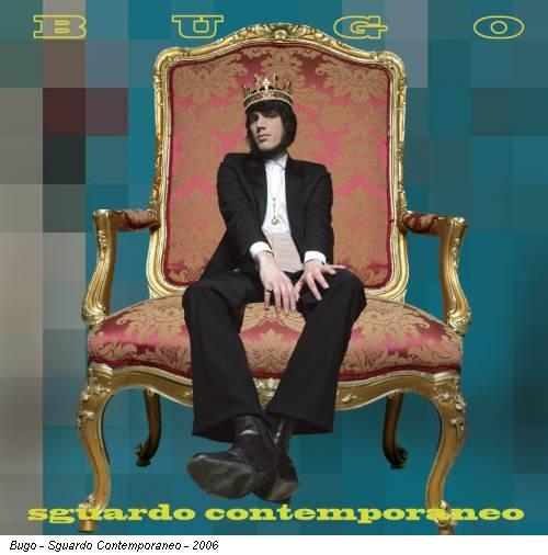 Bugo - Sguardo Contemporaneo - 2006