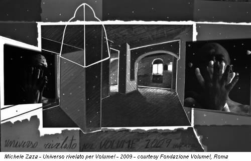 Michele Zaza - Universo rivelato per Volume! - 2009 - courtesy Fondazione Volume!, Roma